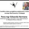 Zmarł Dyrektor Edward Herman