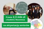 Prawie 2,3 mln zł z budżetu Mazowsza na aktywizację seniorów